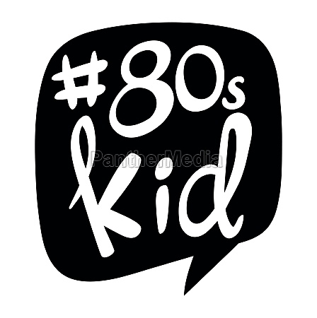word expression for word 80s kid
