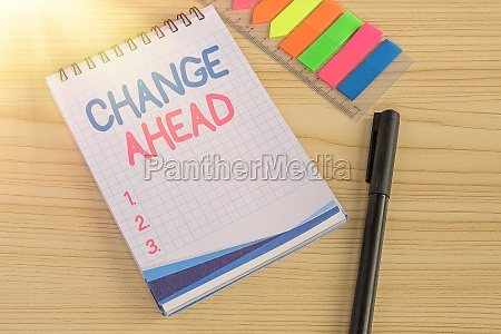 sign displaying change ahead concept meaning